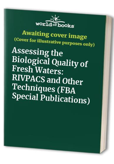 Assessing the Biological Quality of Fresh Waters By John F. Wright