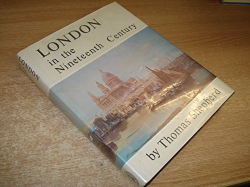London in the Nineteenth Century by Thomas H. Shepherd