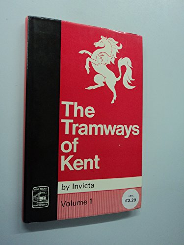 """Tramways of Kent By """"Invicta"""""""