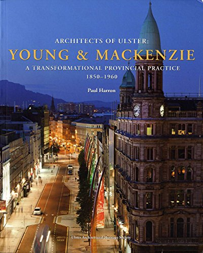 Architects of Ulster: Young & Mackenzie By Paul Harron