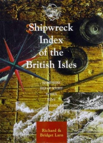 Shipwreck Index of the British Isles: v.1 by Richard Larn