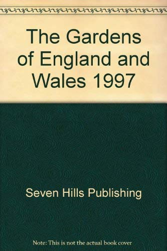 The Gardens of England and Wales By Seven Hills Publishing