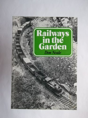 Railways in the Garden By Don Neale