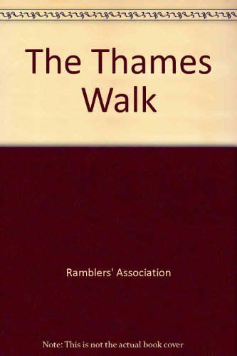 The Thames Walk By Ramblers' Association
