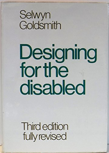 Designing for the Disabled By Selwyn Goldsmith