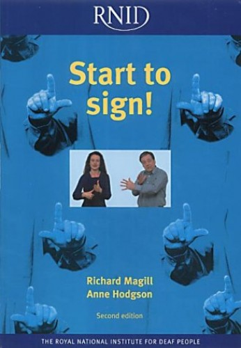 Start to Sign! By Richard A. Magill