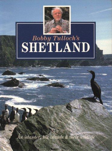 Bobby Tulloch's Shetland By Bobby Tulloch