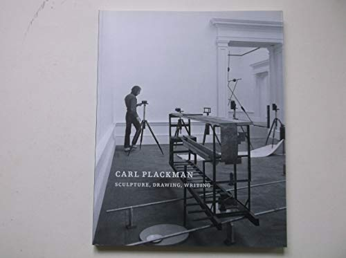 Carl Plackman: Sculpture, Drawing, Writing By Jon Wood et al