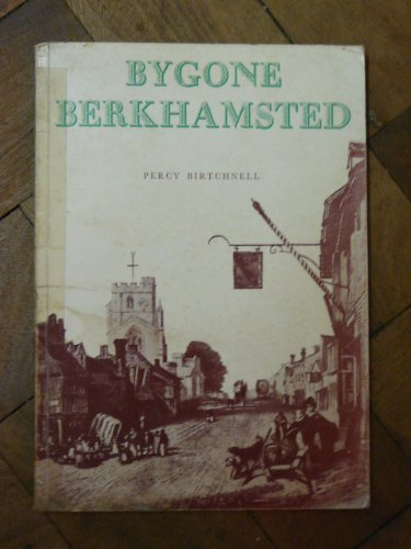 Bygone Berkhamsted By Percy C. Birtchnell