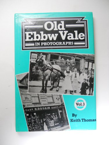 Old Ebbw Vale in Photographs By Keith Thomas
