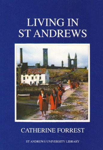 Living in St. Andrews By Catherine Forrest
