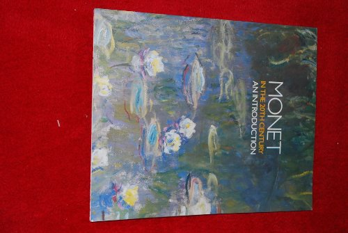 Monet in the 20th Century By Christopher Yetton