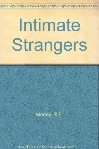 Intimate Strangers By R.E. Morley