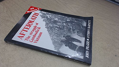 Aftermath: The struggle of Cambodia & Vietnam (NS report 5) By John Pilger