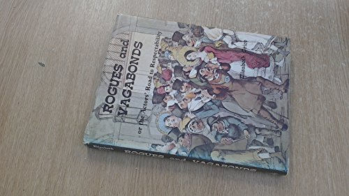 Rogues and Vagabonds or the Actors Road to Respectability By Elizabeth Grice