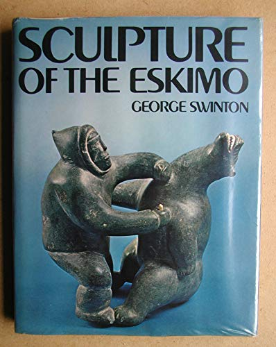 Sculpture of the Eskimo By George Swinton