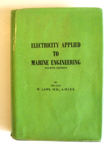 Electricity Applied to Marine Engineering By William Laws