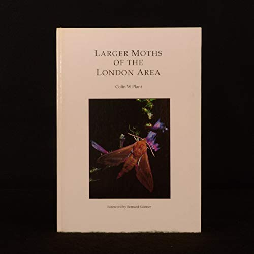 Larger Moths of the London Area By Colin W. Plant