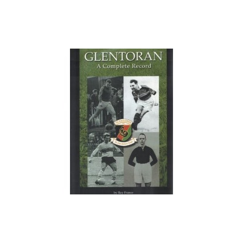 Glentoran: a Complete Record by Roy France