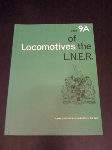 Locomotives of the London and North Eastern Railway By Volume editor E.V. Fry