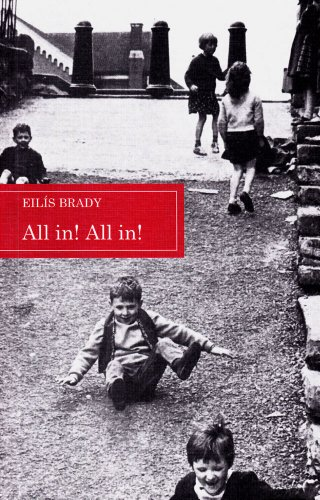 All in! All in!: Selection of Dublin Children's Traditional Street Games with Rhymes and Music (Folklore Studies) By Eilis Brady