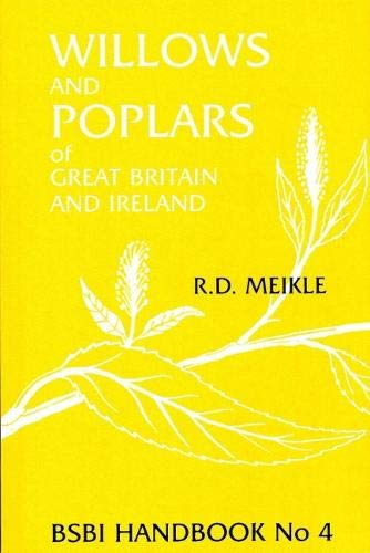 Willows and Poplars of Great Britain and Ireland (Handbooks for field indentification) By R. D. Meikle