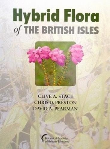 Hybrid Flora of the British Isles By Clive A. Stace