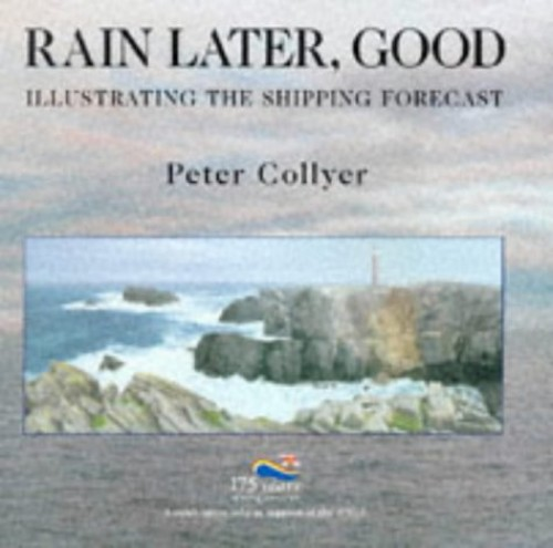 Rain Later, Good: Illustrating the Shipping Forecast by Peter Collyer