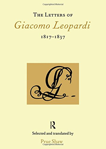 The Letters of Giacomo Leopardi 1817-1837 By Prue Shaw