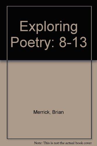 Exploring Poetry By Brian Merrick