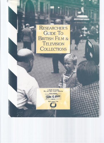 Researcher's Guide to British Film and Television Collections by Volume editor James Ballantyne