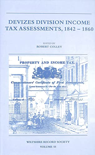 Devizes Division Income Tax Assessments, 1842-1860 (Wiltshire Record... Hardback