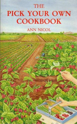 Pick Your Own Cook Book by Nichol, Ann Paperback Book The Cheap Fast Free Post