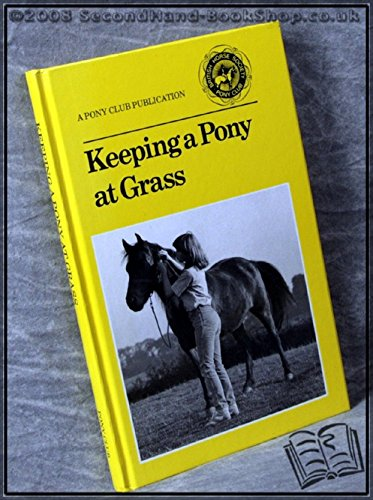 Keeping a Pony at Grass By Pony Club
