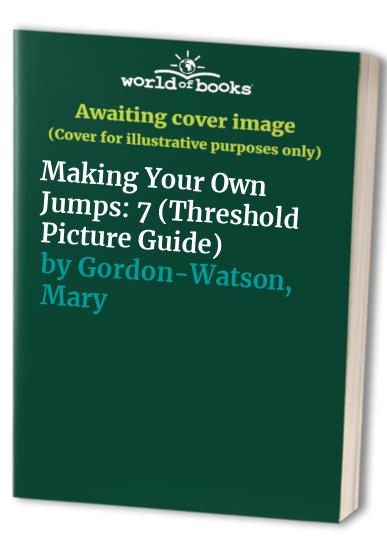 Making Your Own Jumps by Mary Gordon-Watson