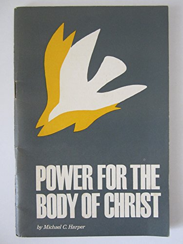 Power for the Body of Christ By Michael Harper