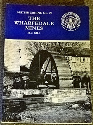 Wharfedale Mines By M.C. Gill