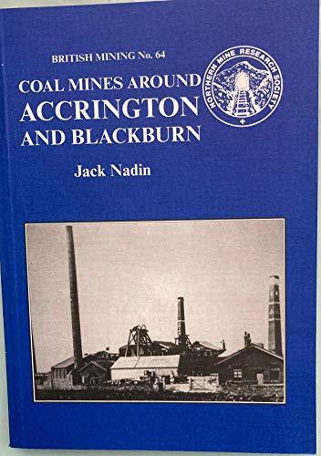 Coal Mines Around Accrington and Blackburn By Jack Nadin