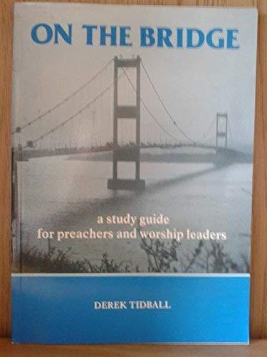 On the Bridge By Derek Tidball