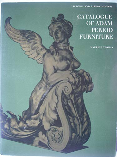 Catalogue of Adam Period Furniture By Maurice Tomlin