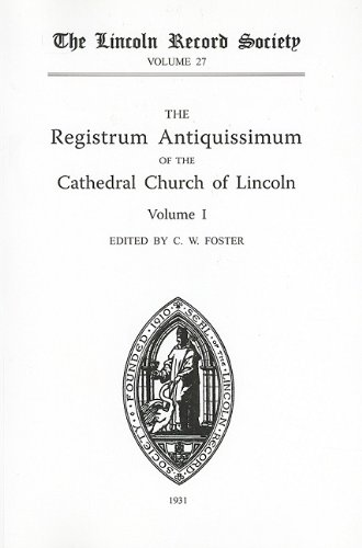 Registrum Antiquissimum of the Cathedral Church of Lincoln [I] By C. W. Foster