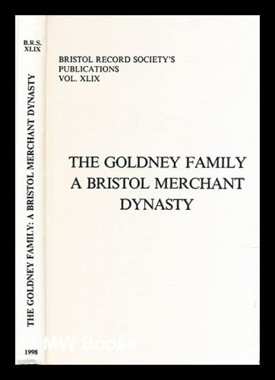 Goldney Family By Edited by P.K. Stembridge
