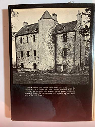 Kinkell: Reconstruction of a Scottish Castle By Gerald Laing