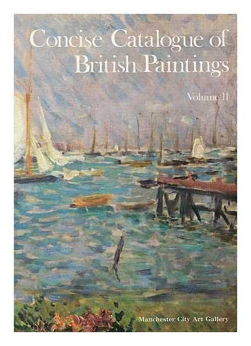 Concise catalogue of British paintings By Manchester City Art Galleries