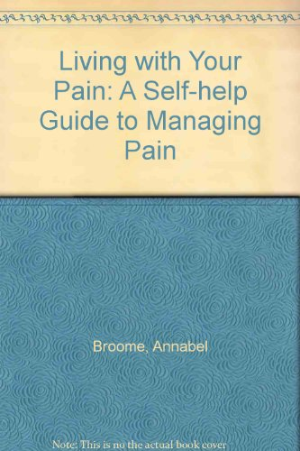 Living with Your Pain By Annabel Broome