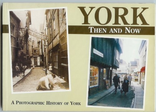 York: Then and Now by R. Godfrey