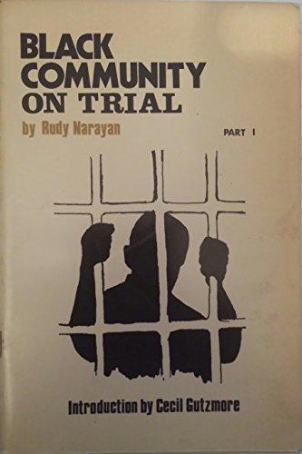 Black Community on Trial By Rudy Narayan