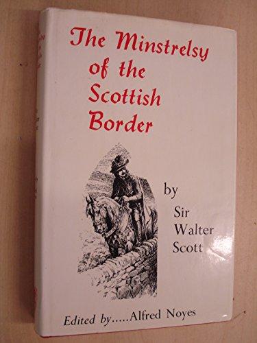 Minstrelsy of the Scottish Border By Sir Walter Scott