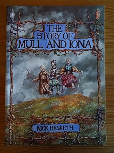 The Story of Mull and Iona By Nick Hesketh