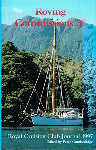 Roving Commissions: Royal Cruising Club Journal 1997 No. 38 Volume editor Peter Cumberlidge